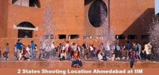 2 States Movie Shooting Location Ahmedabad at IIM and Astodia Darwaza