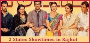 2 States Showtimes Rajkot - Show Timing Online Booking in Rajkot Cinemas Theatres