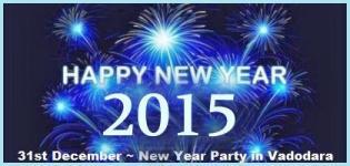 31st December in Vadodara - New Year Parties 2015 in Baroda DJ Dance Celebration Events