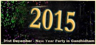 31st December New Year Celebration Party 2015 in Gandhidham - DJ Dance Events