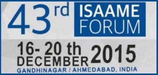 43rd ISAAME Forum in Ahmedabad from 16th to 20th December 2015