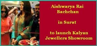 Aishwarya Rai Bachchan in Surat to inaugurates Kalyan Jewellers Showroom