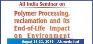 All India Seminar on Polymer Processing / Reclamation on Environment at Ahmedabad