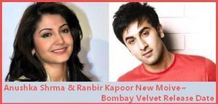 Anushka Sharma and Ranbir Kapoor Upcoming Movie - New Movie Bombay velvet Release Date