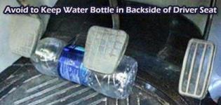 Avoid to Keep Water Bottle in Back Side of Driver Seat in Your Car