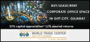 BUY - LEASE - RENT Corporate Office Space in GIFT City World Trade Center Gandhinagar Gujarat