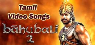 Bahubali 2 The Conclusion Video Songs - Bahubali 2 Movie Songs in Tamil