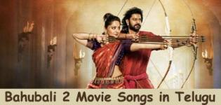Bahubali 2 The Conclusion Video Songs - Bahubali 2 Movie Songs in Telugu