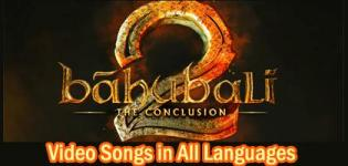 Bahubali 2 The Conclusion Video Songs in Hindi Tamil Telugu Malayalam