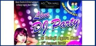 Balaji Agora Mall Presents Friendship Day Celebration Live DJ Party at Ahmedabad 2015
