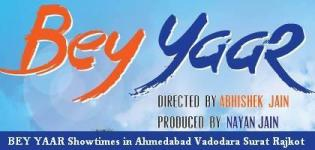 Bey Yaar Movie Showtimes in Ahmedabad Vadodara Surat Rajkot - Latest Show Timings Details