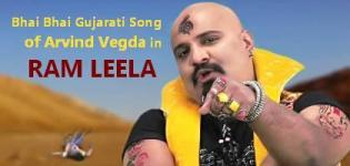 Bhai Bhai Gujarati Song of Arvind Vegda in Ram Leela Bollywood Film 2013