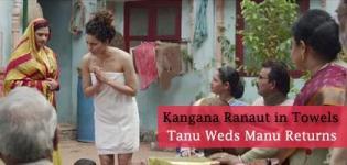 Bollywood Actress Kangana Ranaut in TOWELS - Hot Pics Tanu Weds Manu Returns 2015