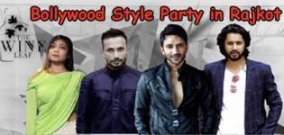 Bollywood Style Party 2017 in Rajkot at The Wine Leaf - Date Venue Details