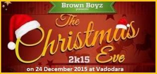 Brown Boys Presents The Christmas Eve Party 2015 in Vadodara at Dynamite Lounge