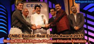 CNBC Bazaar Real Estate Award 2015 Won by BLUETS A Project of Pratham Enterprise Vadodara