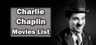 Charlie Chaplin Most Famous Best Movies List - Charlie Chaplin All Film Names