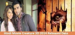 Creature 3D Hindi Movie Release Date 2014 - Star Cast & Crew