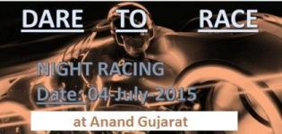 DARE TO RACE in Anand - Night Bike Racing from 4 July 2015