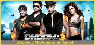Dhoom 3 Showtimes Rajkot-Show Timing Online Booking in Rajkot Cinemas Theatres