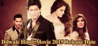 Dilwale Hindi Movie Release Date 2015 with Star Cast and Crew Details