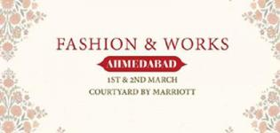 Fashion and Works Ahmedabad Edition Unique Summer Designer Collection