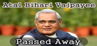 Former Indian Prime Minister Atal Bihari Vajpayee Passed Away on 16 August 2018