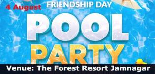 Friendship Day Pool Party 2019 in Jamnagar at The Forest Resort on 4th August