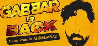 Gabbar Is Back in Ahmedabad Cinema Shows Timings - Showtimes of GIB Movie in Ahmedabad Theatre