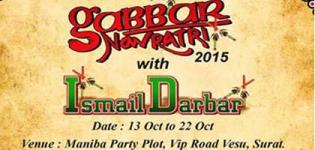 Gabbar Navratri 2015 in Surat at Maniba Party Plot with Ismail Darbar on 13 to 22 October