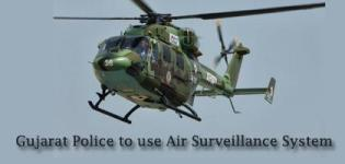 Gujarat Police will be stronger with New Helicopter Air Surveillance System - Nov 2014