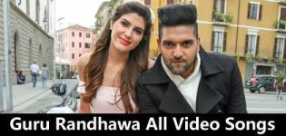 Guru Randhawa All Video Songs - Trending Punjabi Naye Gane 2018
