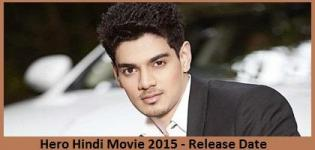 Hero Hindi Movie 2015 - Release Date and Star Cast & Crew Details