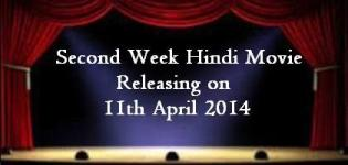 Hindi Movie Releasing on 11th April 2014 - Second Week Bollywood Film Release List
