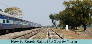 How to Reach Rajkot to Goa By Train - Time of Available Direct Fast Train - List - Name - Details