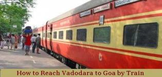 How to Reach Vadodara to Goa By Train - Time of Available Direct Fast Train - List - Name - Details