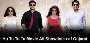 Hu Tu Tu Tu Gujarati Movie Showtimes in Ahmedabad Vadodara Surat Rajkot ALL Gujarat Show Timings