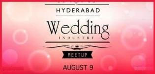 Hyderabad Wedding Industry Meet Up from 9th August 2015
