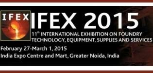 IFEX India 2015 - 11th International Exhibition on Foundry Technology at Greater Noida