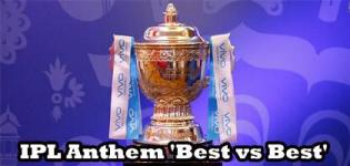Indian Premier League 2018 Anthem 'Best vs Best' Launched - Ye Khel Hai Sher Jawano Ka IPL Song