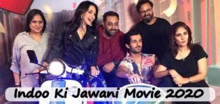 Indoo Ki Jawani Movie 2020 - Release Date and Star Cast Crew Details