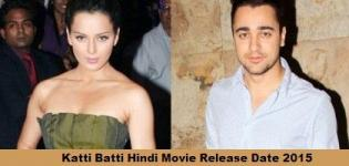 Katti Batti Hindi Movie Release Date 2015 - Katti Batti Bollywood Film with Cast Crew Details