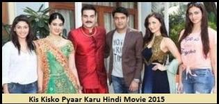 Kis Kisko Pyaar Karu Hindi Movie 2015 - Release Date and Star Cast Details