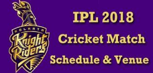 Kolkata Knight Riders (KKR) Team Players Name - IPL 2018 Cricket Match Schedule and Venue Details
