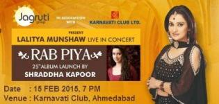 Lalitya Munshaw Live In Concert in Ahmedabad 2015 - Rab Piya 25th Album Launch by Shraddha Kapoor