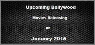 List of New Bollywood Hindi Movies Releasing in January 2015