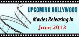 List of New Bollywood Hindi Movies Releasing in June 2013