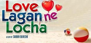 Love Lagan Ne Locha Gujarati Movie 2016 Release Date Star Cast & Crew Details