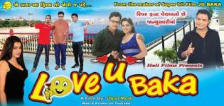 Love U Baka Urban Gujarati Movie 2016 - Cast Crew Release Date Details