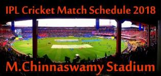 M. Chinnaswamy Stadium Bengaluru Karnataka IPL 2018 Cricket Match Schedule Details